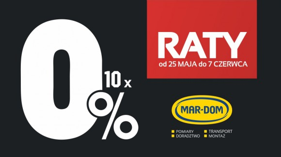 25 maja - 7 czerwca: raty 10x0% w MAR-DOMie na drzwi i panele